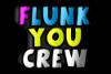Flunk You Crew !